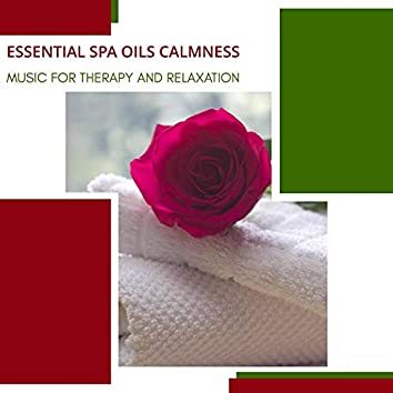 Essential Spa Oils Calmness - Music For Therapy And Relaxation