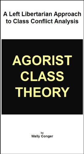 Agorist Class Theory (English Edition)