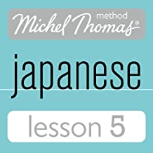Michel Thomas Beginner Japanese, Lesson 5