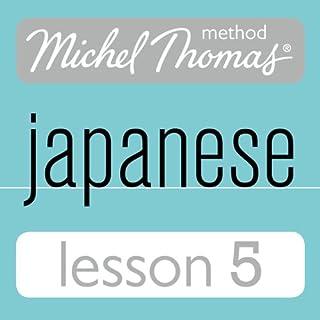 Michel Thomas Beginner Japanese, Lesson 5 audiobook cover art
