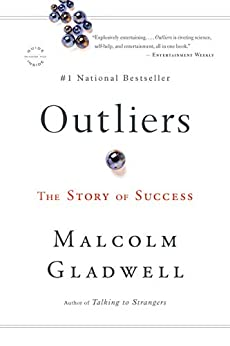 Outliers: The Story of Success by [Malcolm Gladwell]