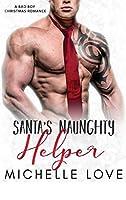 Santa's Naughty Helper: A Bad Boy Christmas Romance
