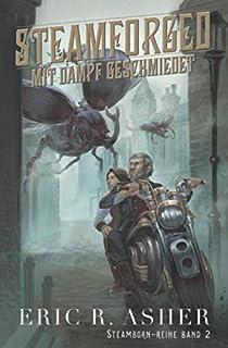 Steamforged – Mit Dampf geschmiedet (Steamborn-Reihe) (German Edition)