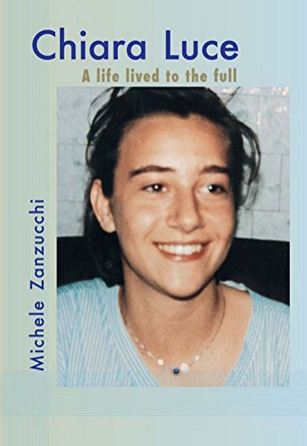 Chiara Luce: A life lived to the full (English Edition)