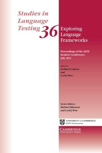 Exploring Language Frameworks: Proceedings of the ALTE Kraków Conference, July 2011 (Studies...