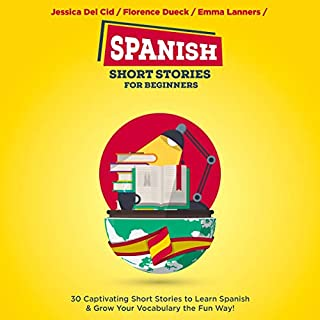 Spanish Short Stories for Beginners: 30 Captivating Short Stories to Learn Spanish & Grow Your Vocabulary the Fun Way! audiobook cover art