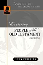 Exploring People of the Bible: Exploring People of the Old Testament: Volume 2 (John Phillips Bible Characters Series)