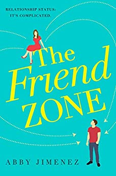 The Friend Zone: the most hilarious and heartbreaking romantic comedy of 2020 by [Abby Jimenez]