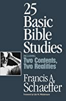 25 Basic Bible Studies: Including Two Contents Two Realities