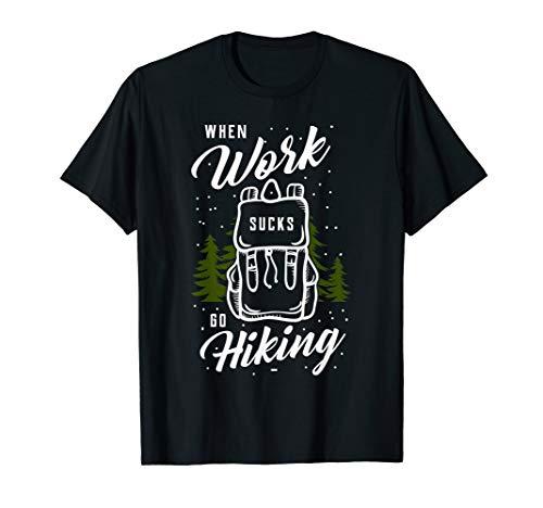 Wenn Die Arbeit Nervt Gehe Ich Wandern T-Shirt