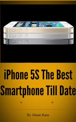 iPhone 5S The Best Smartphone Till Date (English Edition)