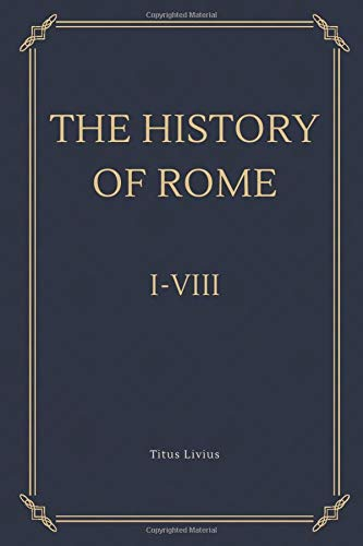 The History of Rome I-VIII