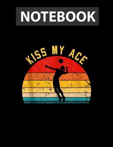 Volleyball Kiss my Ace Volleyball-Player Coach Idea / College Ruled Notebook 8.5x11 inch