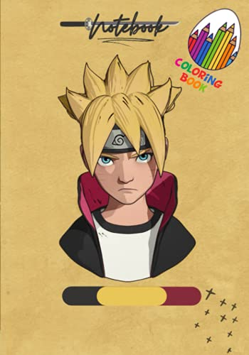 Boruto Notebook: Coloring Book, Old paper +120 pages, lovely Character picture, Srada, Delta, Tsunadi and more With Daily planner, favorite films ... search it in your self (Anime Notebook)