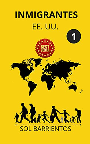 INMIGRANTES : EE.UU. (Spanish Edition)