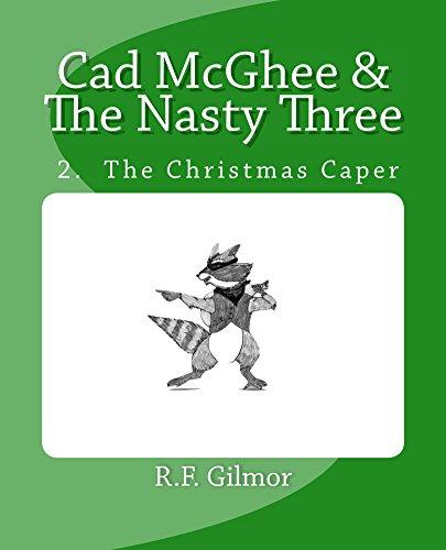 Cad McGhee & The Nasty Three: 2  The Christmas Caper (Cad McGhee & Nasty Three) (English Edition)
