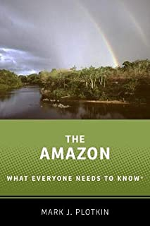 The Amazon: What Everyone Needs to Know(r)