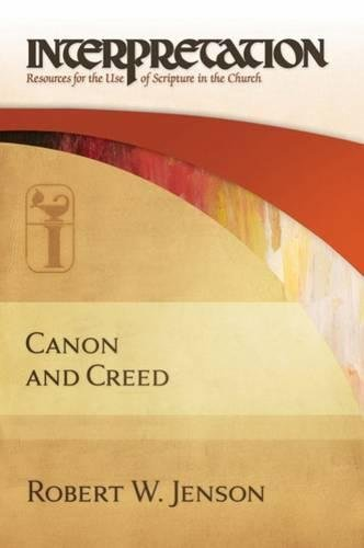 Canon and Creed: Interpretation: Resources for the Use of Scripture in the Church