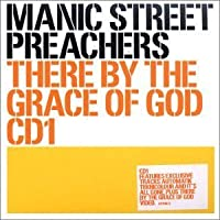 There By the Grace of God 1 by Manic Street Preachers (2002-11-26)