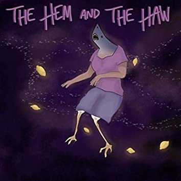 The Hem and the Haw (feat. Ashley Purisima, Isaac Smith & Holden Wilson)