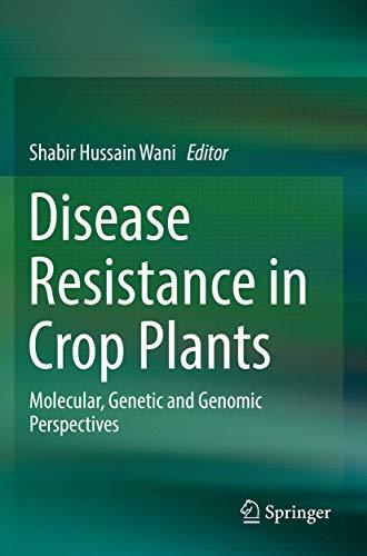 Disease Resistance in Crop Plants: Molecular, Genetic and Genomic Perspectives