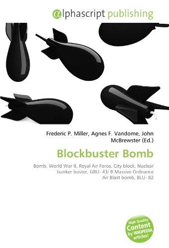 Blockbuster Bomb: Bomb, World War II, Royal Air Force, City block, Nuclear bunker buster, GBU- 43/ B Massive Ordnance Air Blast bomb, BLU- 82