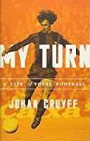 My Turn: A Life of Total Football