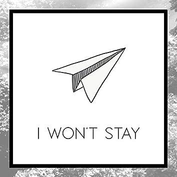 I Won't Stay
