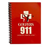 Golfers 911 Emergency Medical Guide: Preparedness on the Golf Course (Illustrated, Easy to Use First Aid Pocket Guide for Golfers) | As Seen on the Golf Channel. Makes a Great Stocking Stuffer