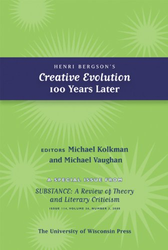Henri Bergson's Creative Evolution 100 Years Later: Special Issue of SubStance, Issue 114, 36:3 (2007)