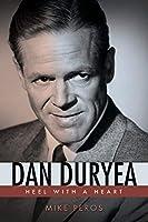 Dan Duryea: Heel With a Heart (Hollywood Legends)