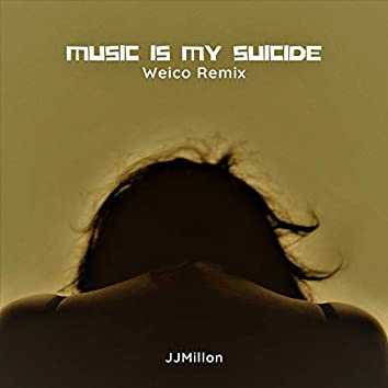 Music Is My Suicide (Weico Remix)