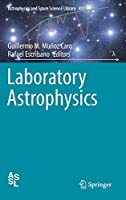 Laboratory Astrophysics (Astrophysics and Space Science Library, 451)