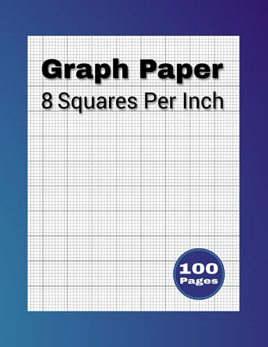 Graph Paper 8 Squares Per Inch: 8 x 8 Grid Graphing Paper Pad, 1/8 Inch Graph Rule Notebook With Ideal Size 8.5' X 11' in