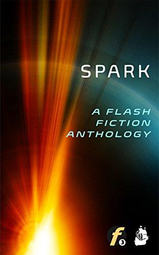 Spark: A Flash Fiction Anthology (English Edition)