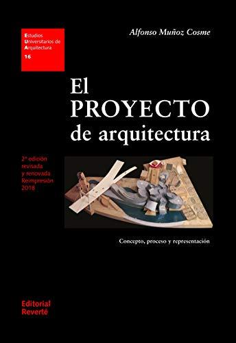 El proyecto de arquitectura. Concepto, proceso y representación (EUA16) 2 Ed. (Estudios Universitarios de Arquitectura)