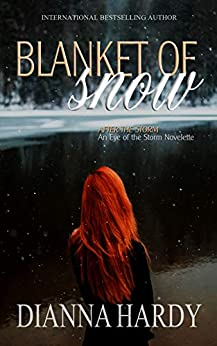 Blanket of Snow (After the Storm Book 1) by [Dianna Hardy]