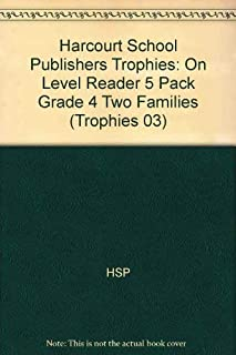 Harcourt School Publishers Trophies: On Level Reader 5 Pack Grade 4 Two Families