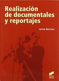 Realización de documentales y reportajes (Comunicación audiovisual nº 6)
