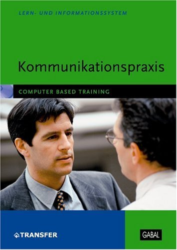 Kommunikationspraxis, 1 CD-ROM Computer Based Training. Für Windows 98/Me/2000/XP [import allemand]