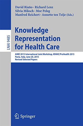 Knowledge Representation for Health Care: AIME 2015 International Joint Workshop, KR4HC/ProHealth 2015, Pavia, Italy, June 20, 2015, Revised Selected Papers ... Science Book 9485) (English Edition)