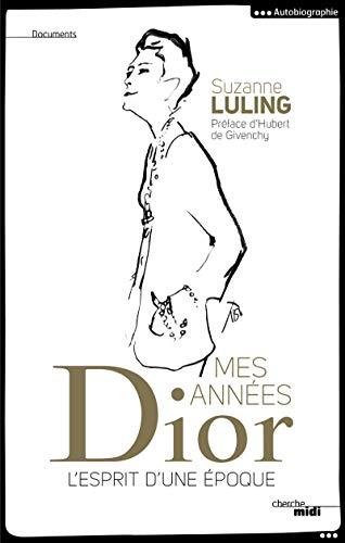 Mes années Dior - L'esprit d'une époque (Documents)