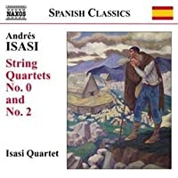 Isasi: String Quartets Nos. 0 & 2 by Isasi Quartet (2013-05-03)