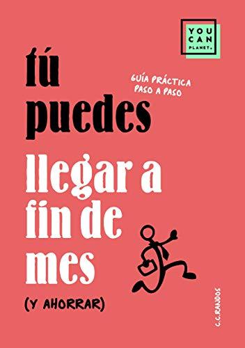 Portada del libro Tú puedes llegar a fin de mes (¡y ahorrar!) de C.C. Randos