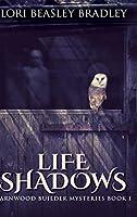 Life Shadows: Large Print Hardcover Edition