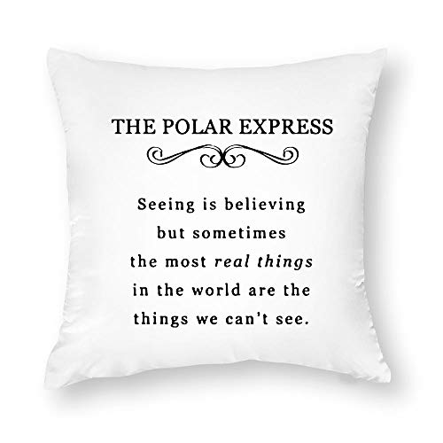Georgia Barnard Decorative Pillow Case, The Polar Express Seeing is Believing Quote Pillow Cover - Christmas Pillow Cover - Polar Express Decor Cushion Case for Sofa Bedroom Car Couch, 26 x 26 Inch