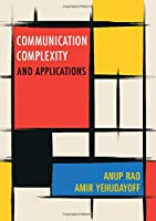 Communication Complexity: and Applications