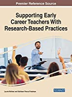 Supporting Early Career Teachers With Research-Based Practices