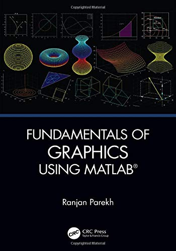 Compare Textbook Prices for Fundamentals of Graphics Using MATLAB 1 Edition ISBN 9780367184827 by Parekh, Ranjan