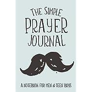 The Simple Prayer Journal: A Notebook for Men & Teen Boys (Christian Workbooks)